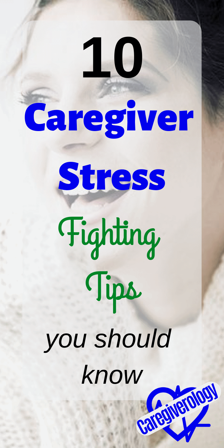 10 caregiver stress fighting tips
