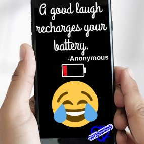 A good laugh recharges your battery