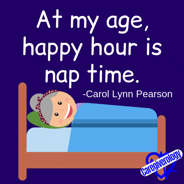 At my age, happy hour is nap time