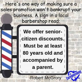We offer senior-citizen discounts
