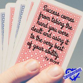 Success comes from taking the hand you were dealt