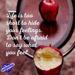 Life is too short to hide your feelings