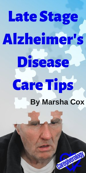 Late Stage Alzheimer's Disease Care Tips