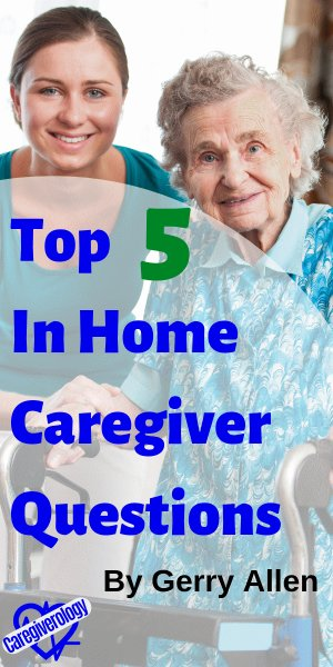 Top 5 In Home Caregiver Questions