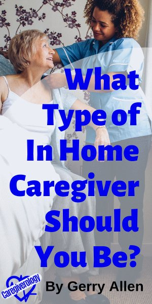 What Type of In Home Caregiver Should You Be?