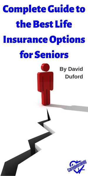 Complete Guide to the Best Life Insurance Options for Seniors