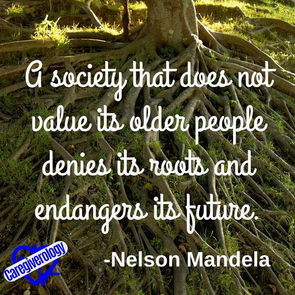 A society that does not value its older people denies its roots and endangers its future