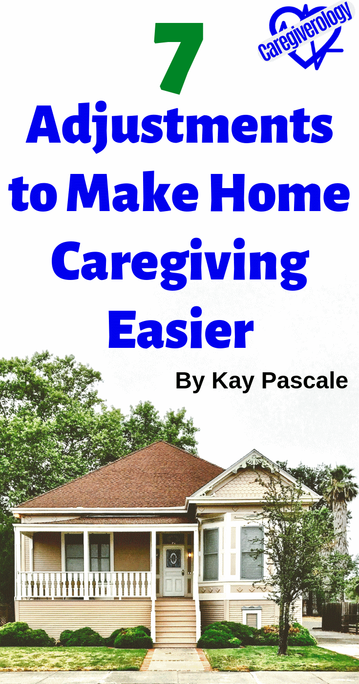 7 Adjustments to Make Home Caregiving Easier