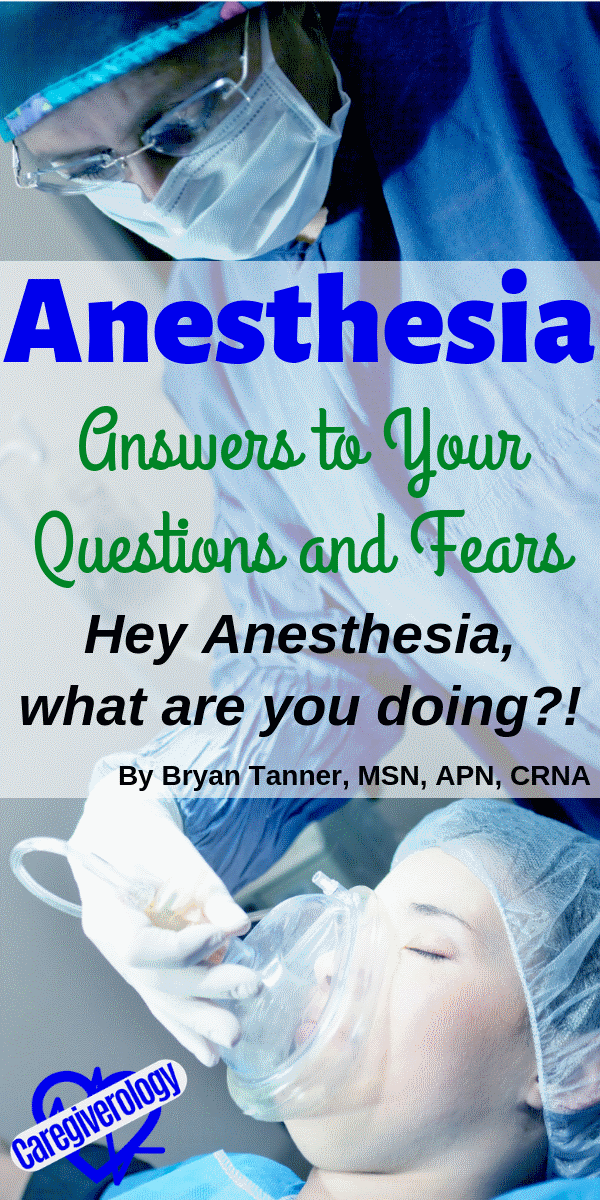 Anesthesia: Answers to your questions and fears