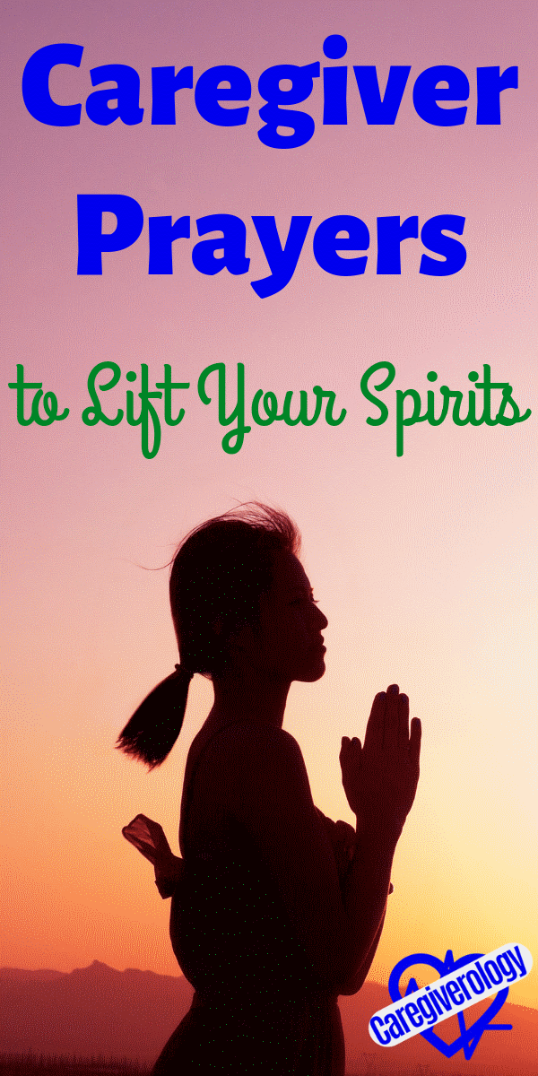 Caregiver Prayers to Lift Your Spirits