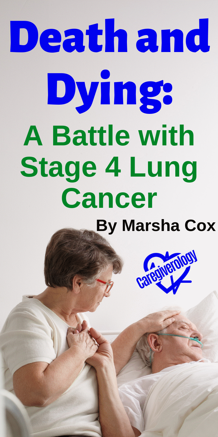 Death and Dying: A Battle with Stage 4 Lung Cancer