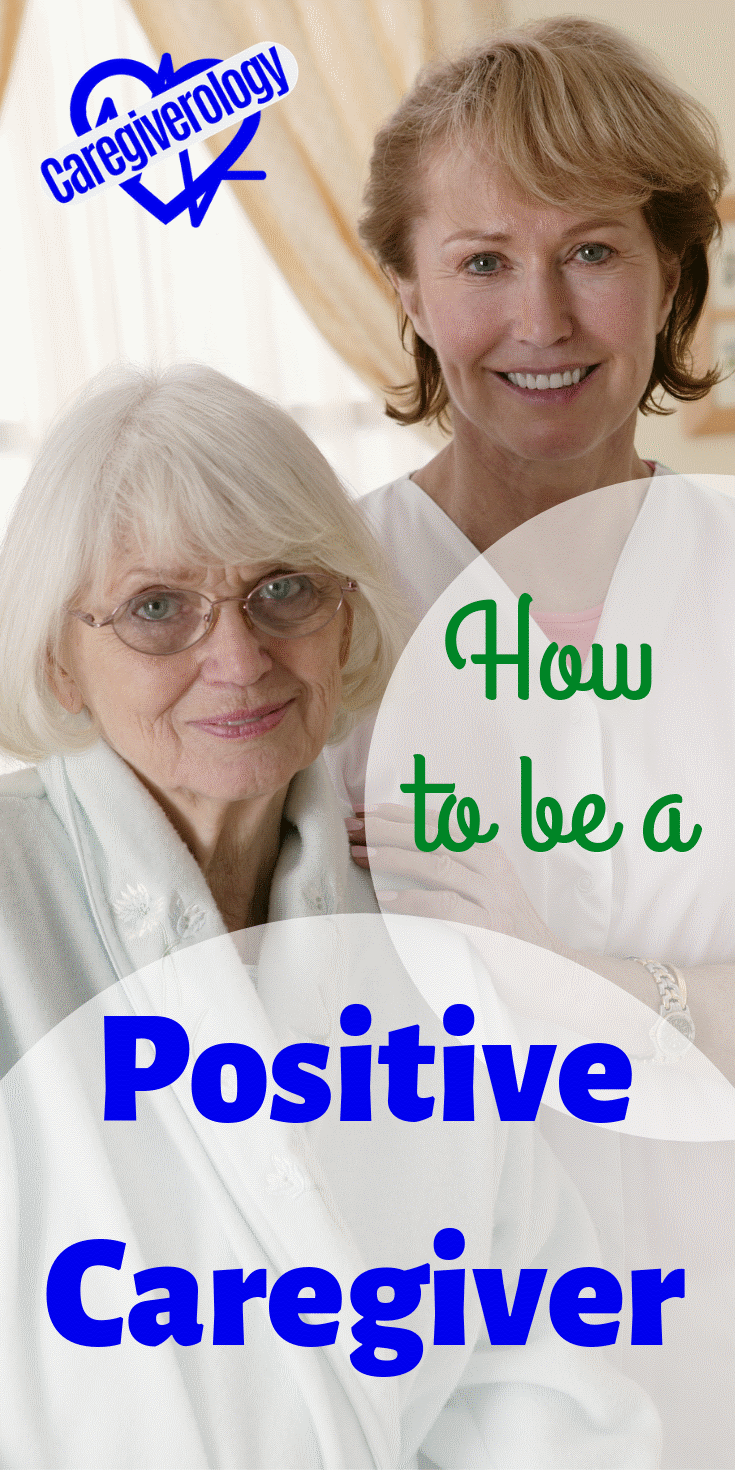 How to be a positive caregiver