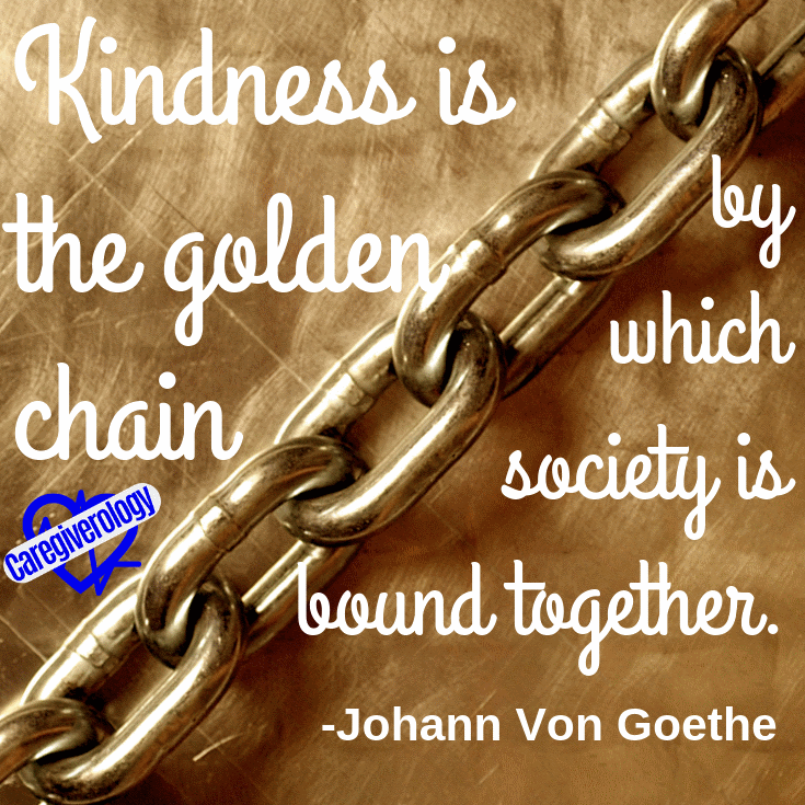 Kindness is the golden chain