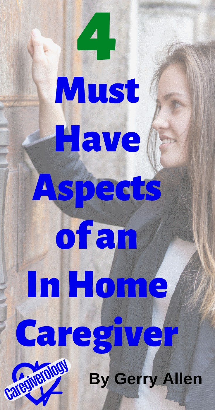 4 Must Have Aspects of an In Home Caregiver
