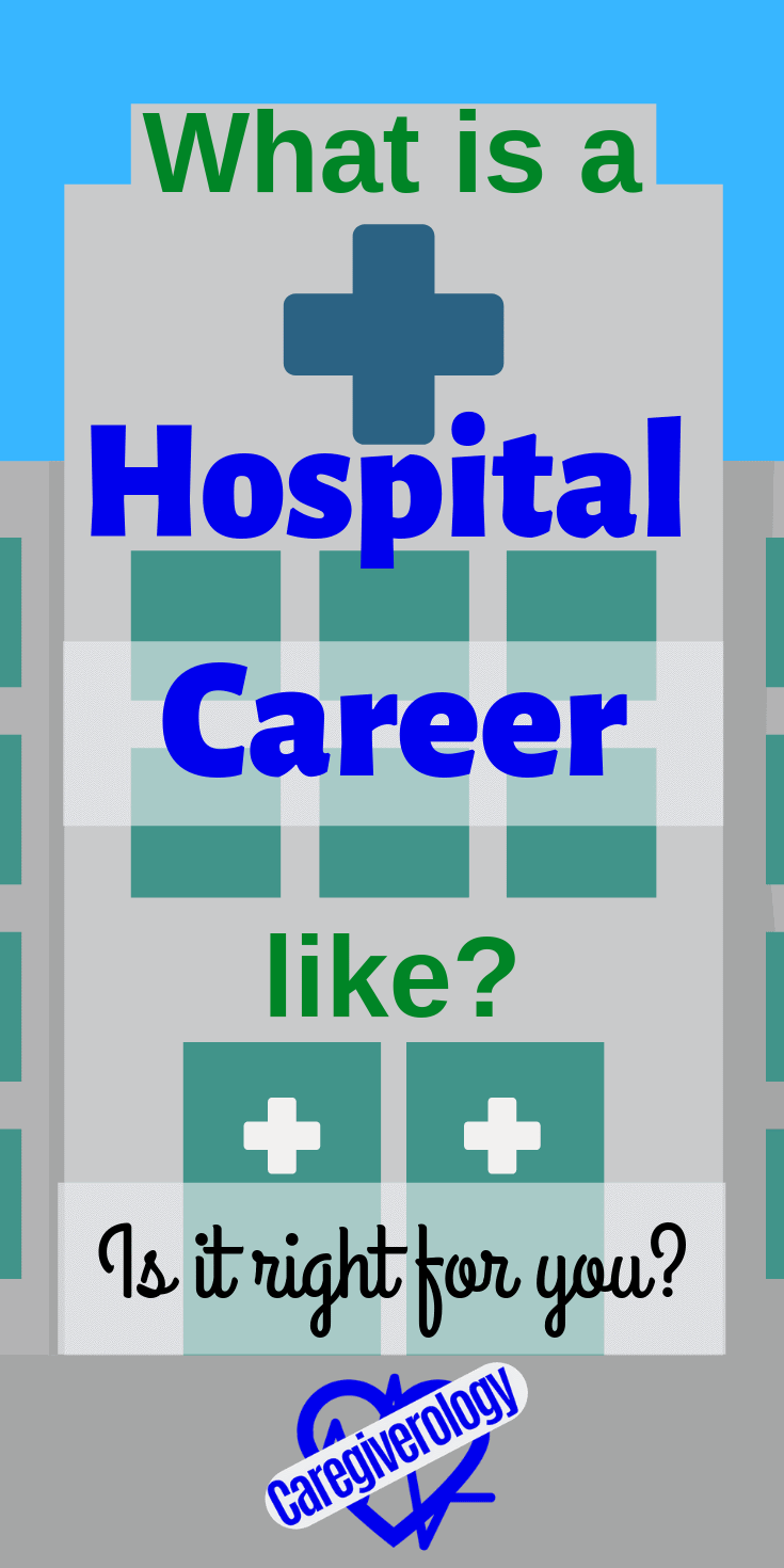 What is a hospital career like?