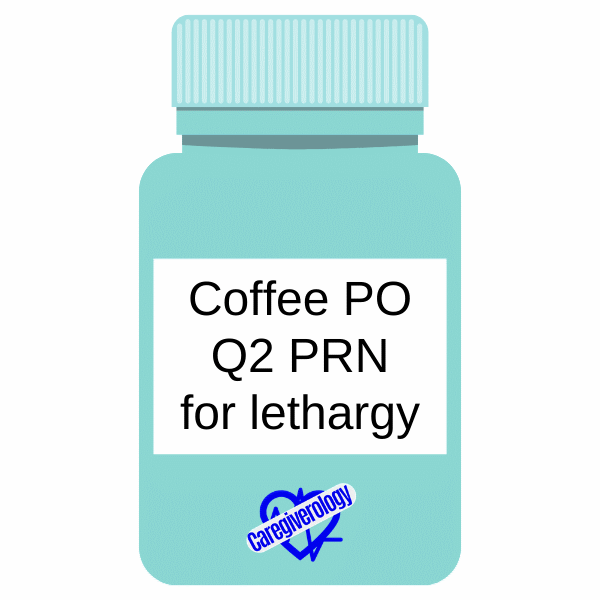 Coffee PO Q2 PRN for lethargy