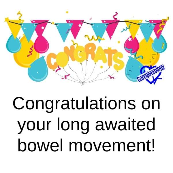 Congratulations on your long awaited bowel movement