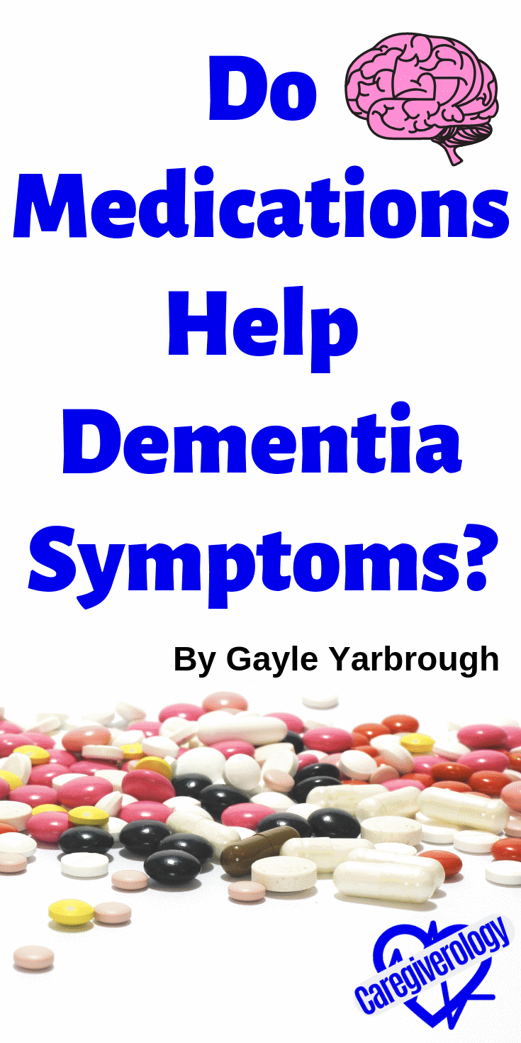 Do medications help dementia symptoms?