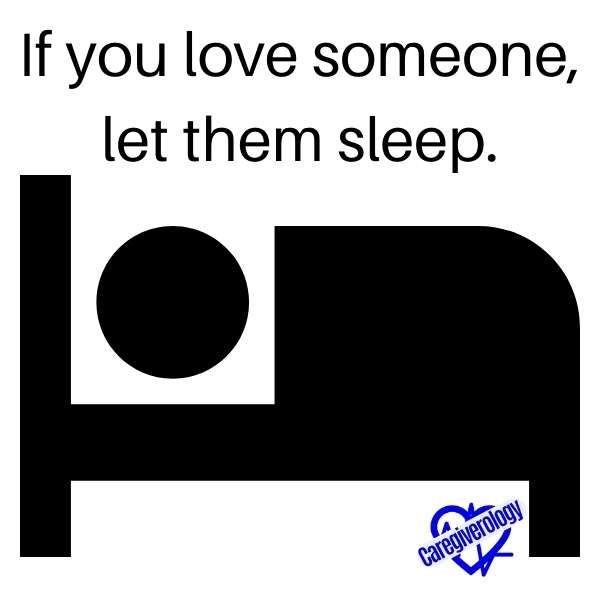 If you love someone, let them sleep