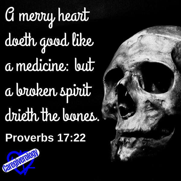 A merry heart doeth good like a medicine