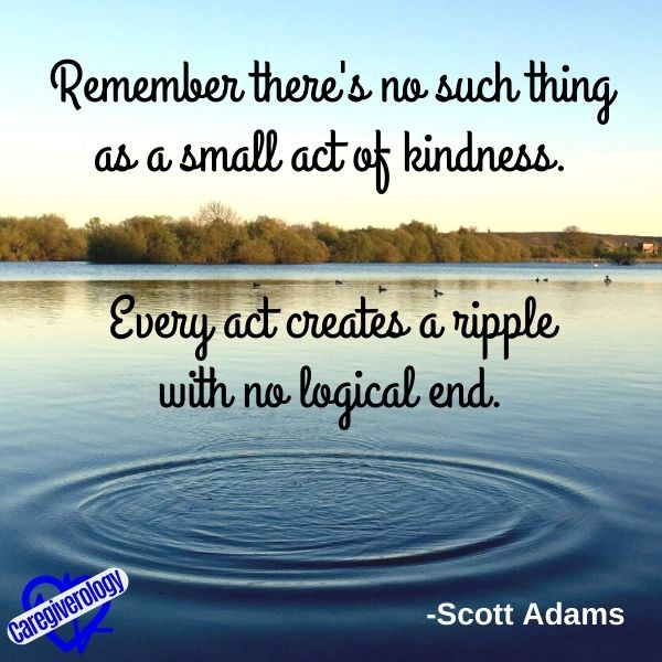 Remember there's no such thing as a small act of kindness
