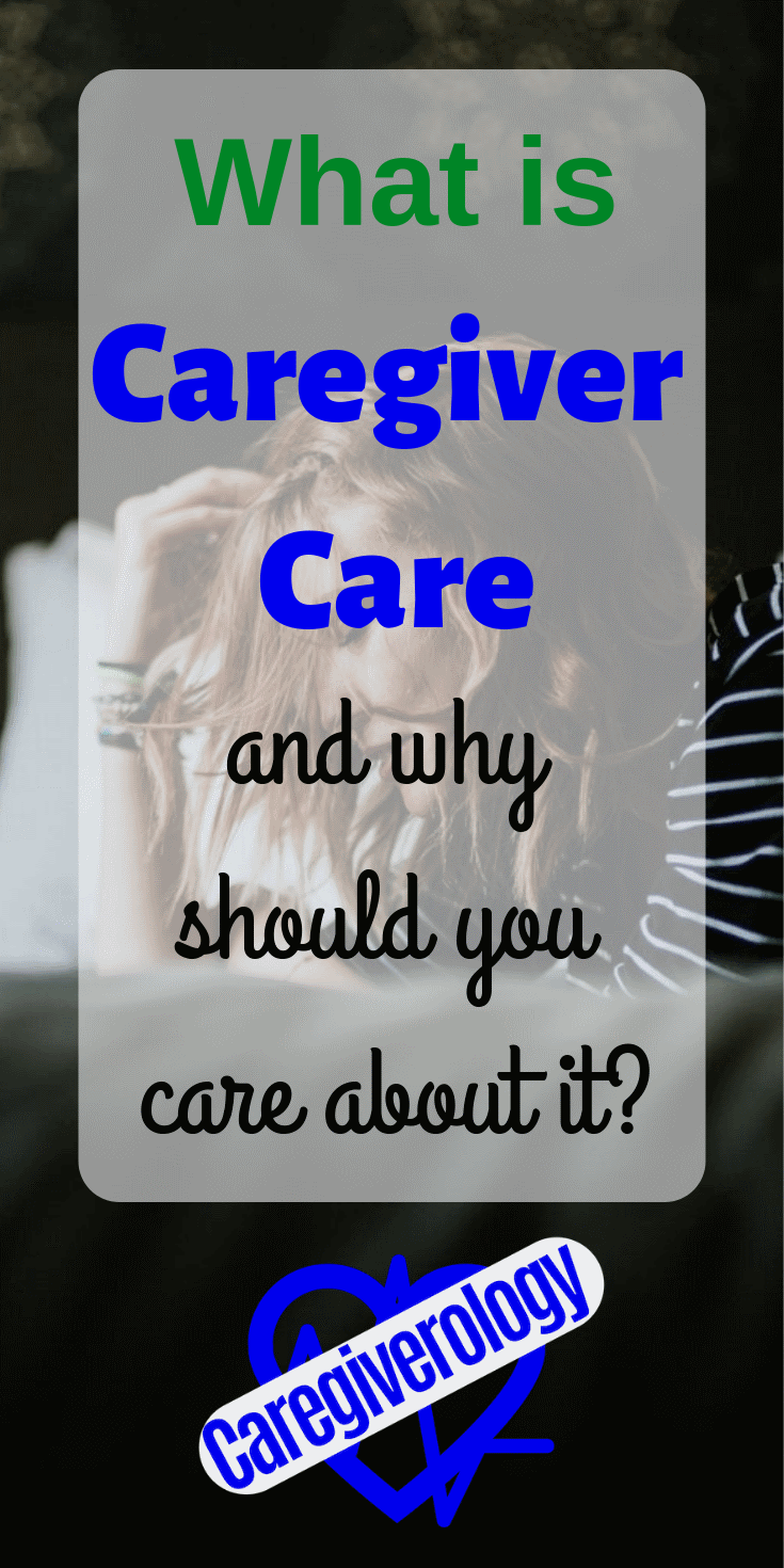 What is caregiver care?