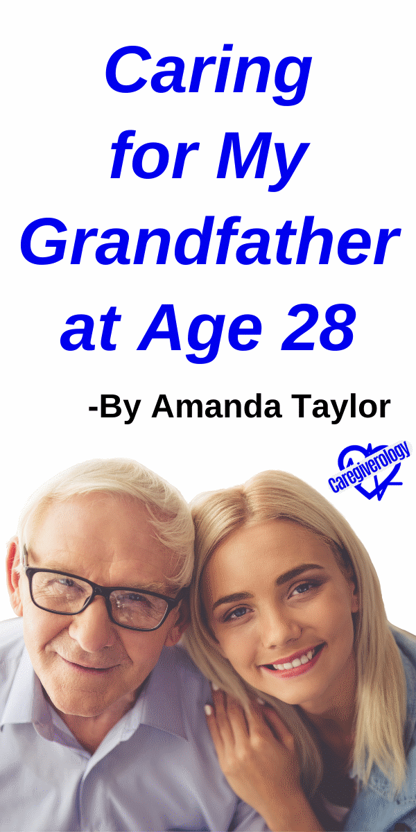 Caring for My Grandfather at Age 28