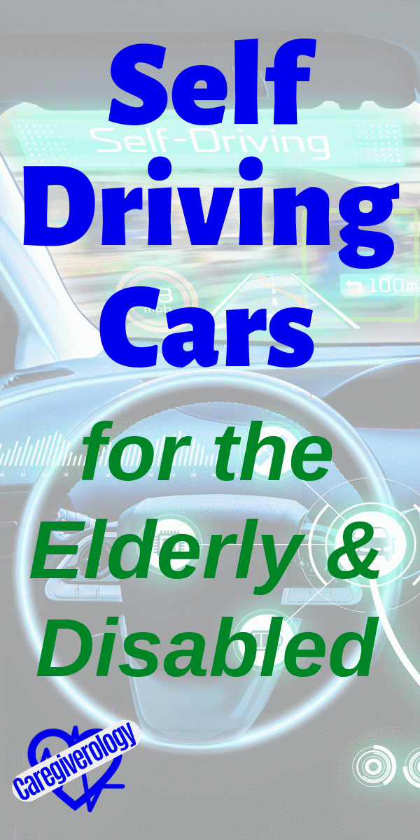 Self Driving Cars for the Elderly and Disabled