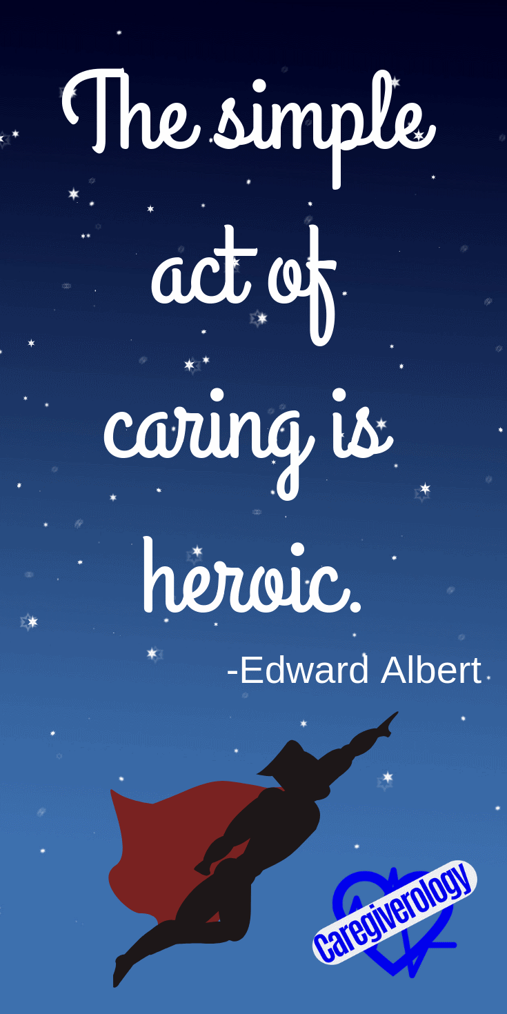 The simple act of caring is heroic