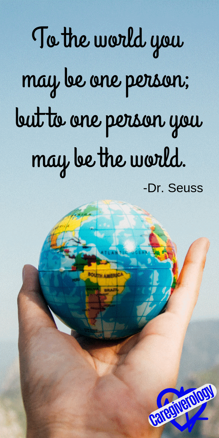 To the world you may be one person