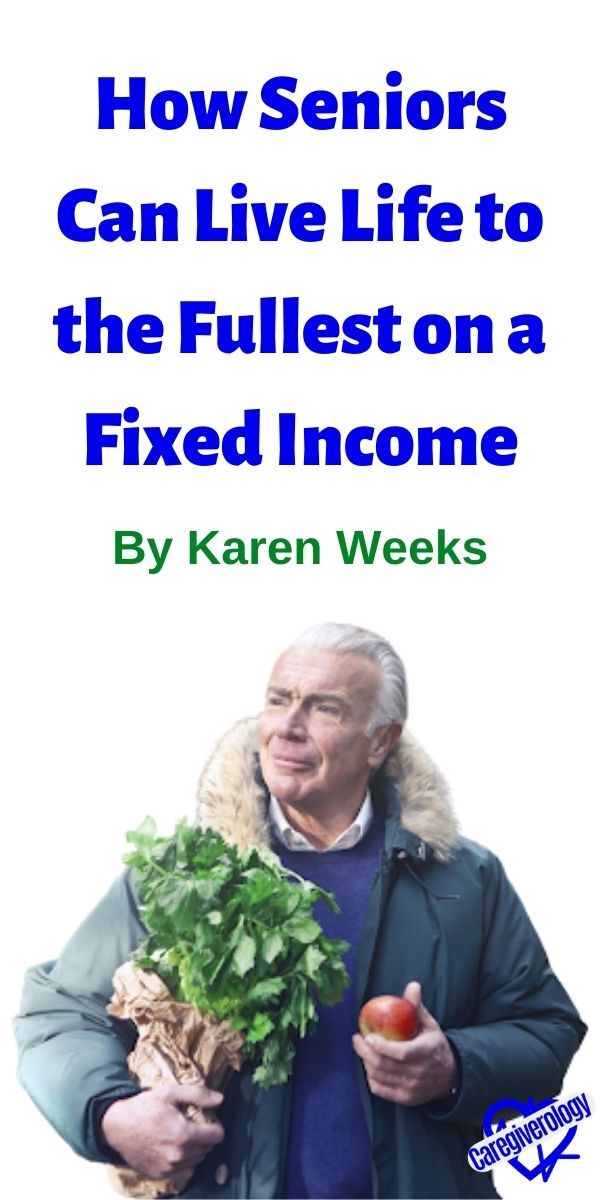 How Seniors Can Live Life to the Fullest on a Fixed Income