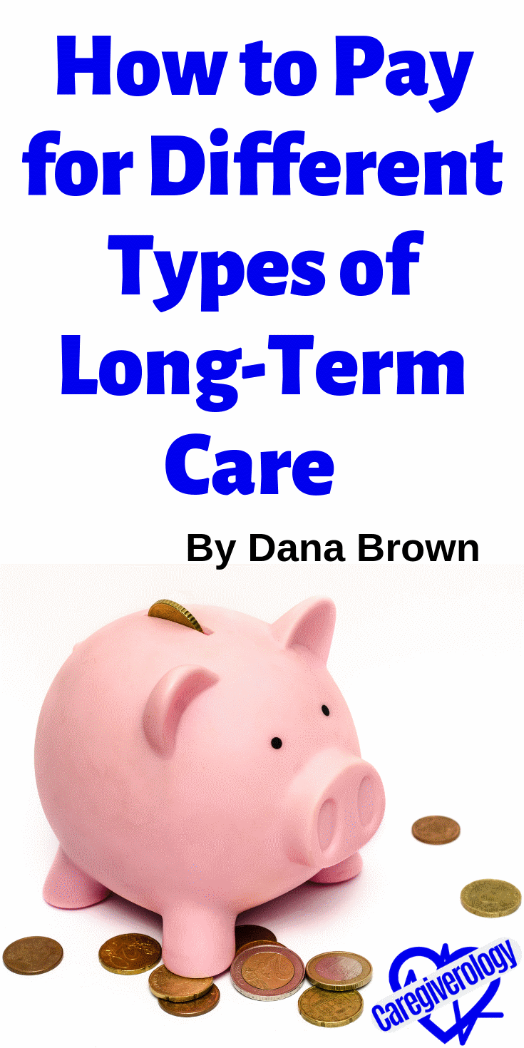 How to Pay for Different Types of Long-Term Care
