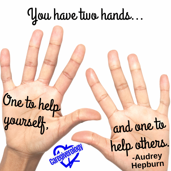 You have two hands. One to help yourself, and one to help others